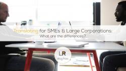 为中小企业和大公司翻译——有什么不同?